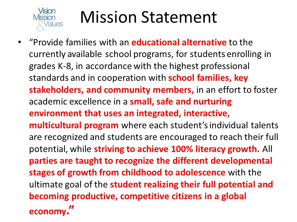 Mission Statement Provide families with an educational alternative to the currently available school programs, for students enrolling in grades K-8, i