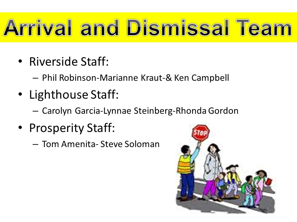 Riverside Staff: – Phil Robinson-Marianne Kraut-& Ken Campbell Lighthouse Staff: – Carolyn Garcia-Lynnae Steinberg-Rhonda Gordon Prosperity Staff: – T