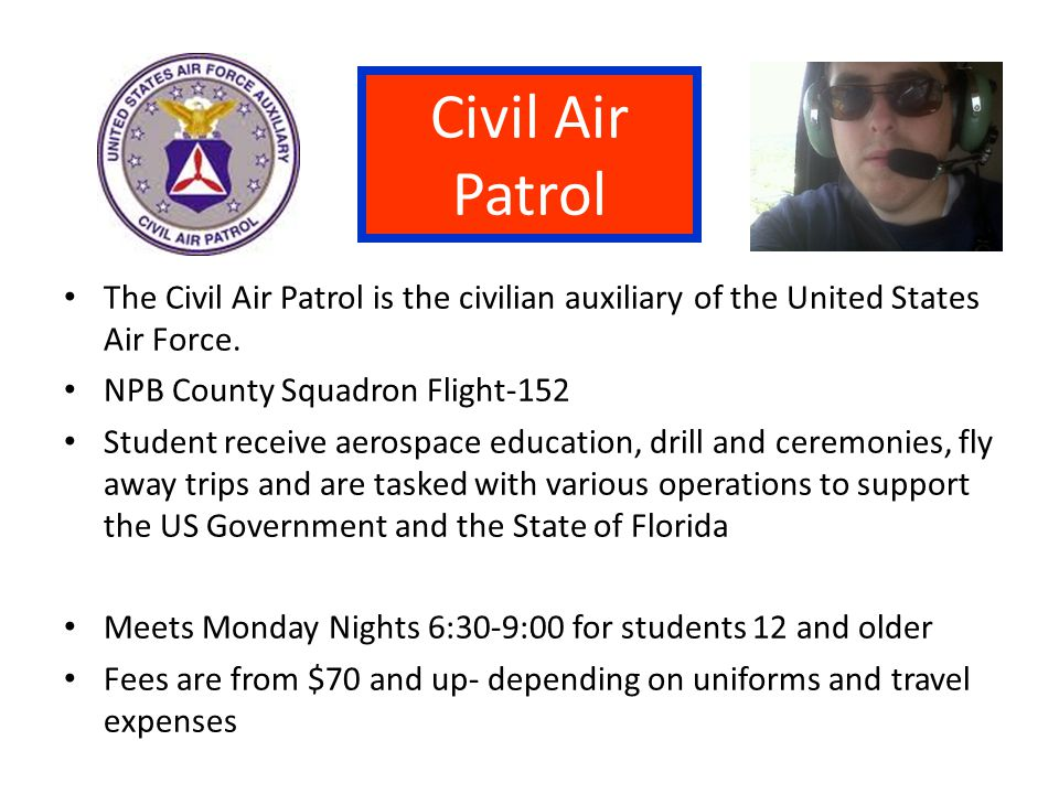Civil Air Patrol The Civil Air Patrol is the civilian auxiliary of the United States Air Force. NPB County Squadron Flight-152 Student receive aerospa