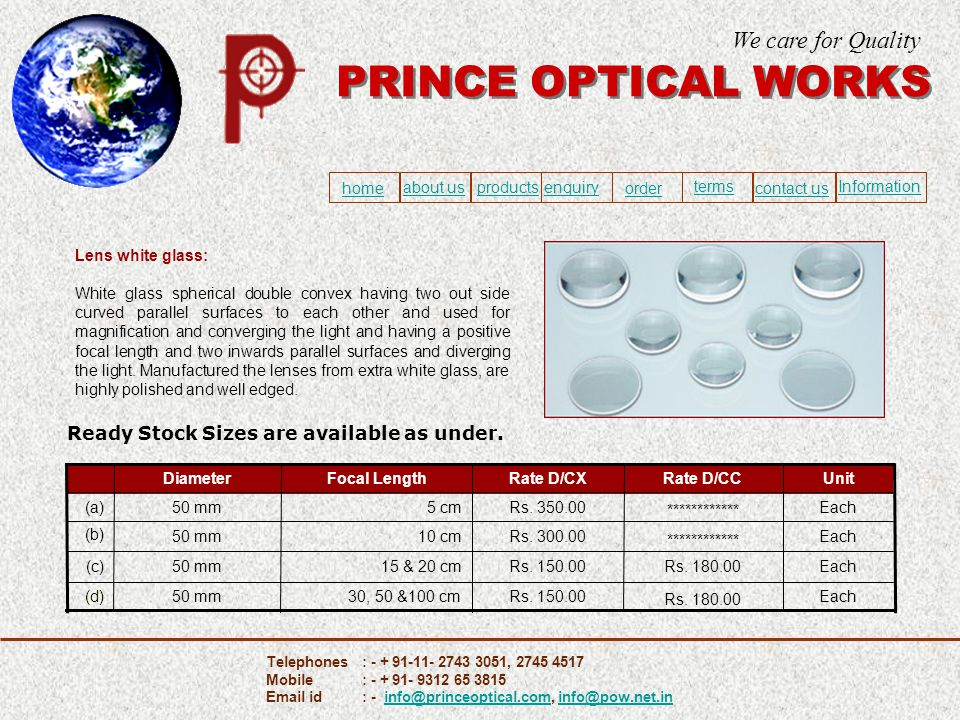 Watch Glass Superior Quality Watch Glass PRINCE OPTICAL WORKS We care for Quality home about usproducts ordercontact us enquiry termsInformation Telephones: - + 91-11- 2743 3051, 2745 4517 Mobile: - + 91- 9312 65 3815 Email id : - info@princeoptical.com, info@pow.net.ininfo@princeoptical.cominfo@pow.net.in