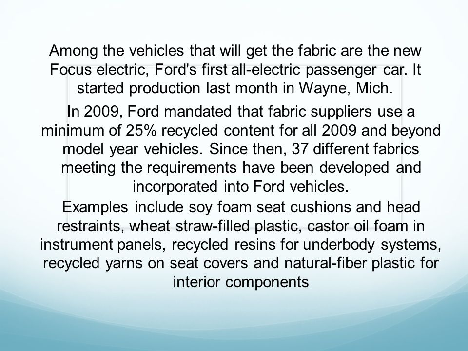 Among the vehicles that will get the fabric are the new Focus electric, Ford s first all-electric passenger car.