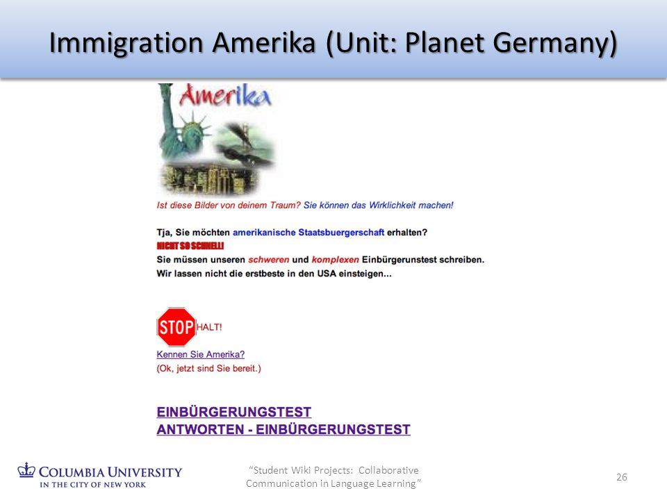 Immigration Amerika (Unit: Planet Germany) 26 Student Wiki Projects: Collaborative Communication in Language Learning