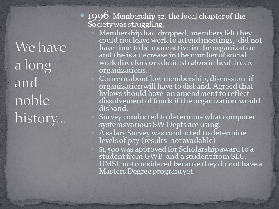 1996 : Membership 32. the local chapter of the Society was struggling.