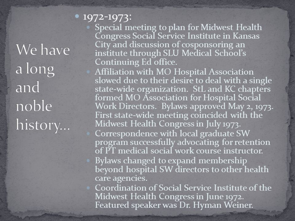 1972-1973: Special meeting to plan for Midwest Health Congress Social Service Institute in Kansas City and discussion of cosponsoring an institute through SLU Medical Schools Continuing Ed office.