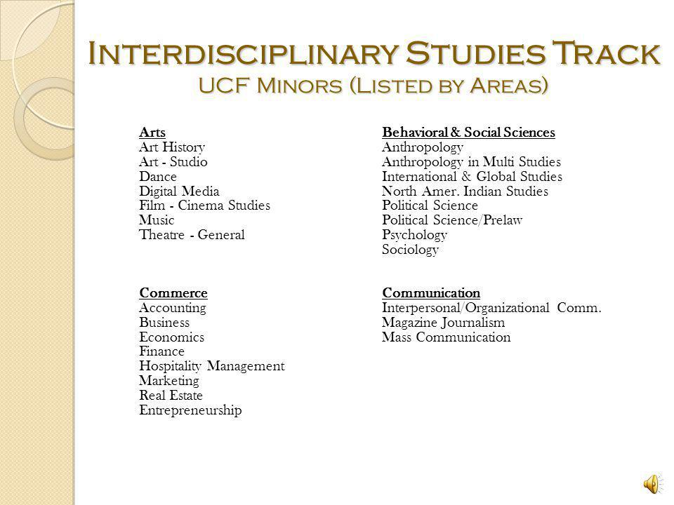 Interdisciplinary Studies Track areas of study Arts Behavioral & Social Sciences Commerce Communication Computational Sciences Education Engineering H