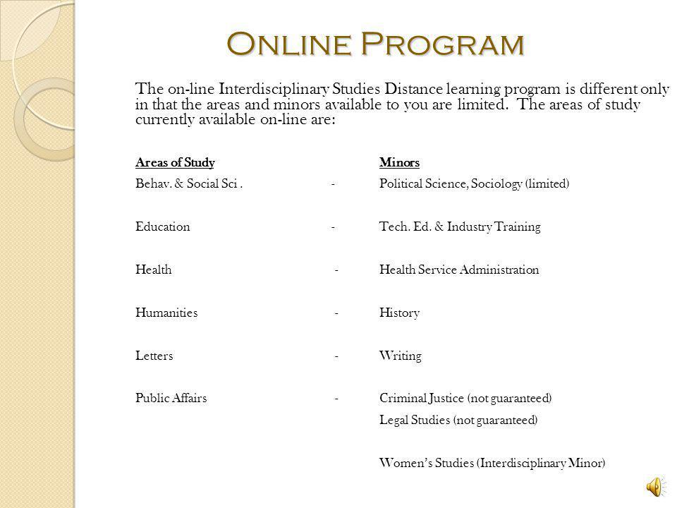 Online Program Students must complete all University-wide graduation requirements (general education, foreign language, CLAST, Gordon Rule, etc.), som