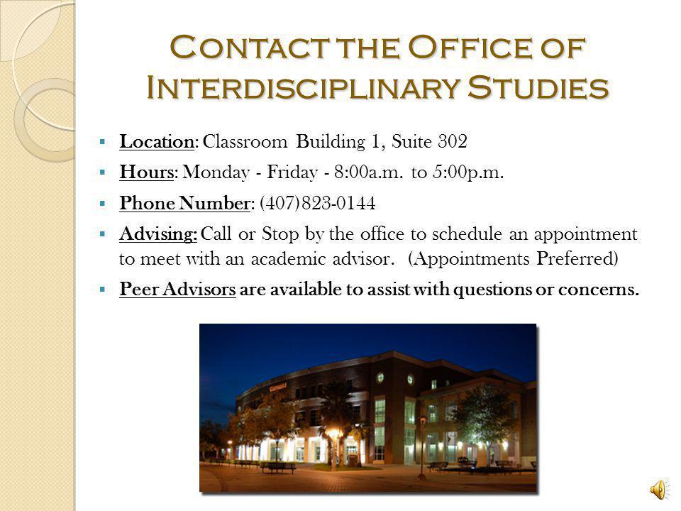 Helpful Resources University of Central Florida - (http://www.ucf.edu/) Interdisciplinary Studies - (http://www.is.ucf.edu/) Registrars Office - (http
