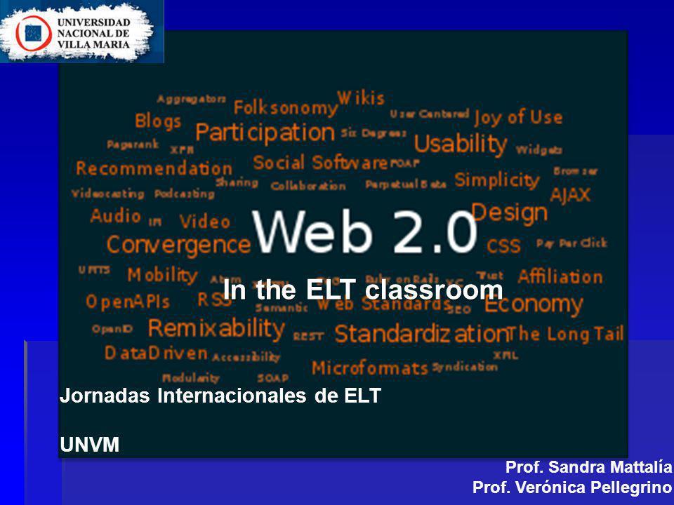 In the ELT classroom Jornadas Internacionales de ELT UNVM Prof.