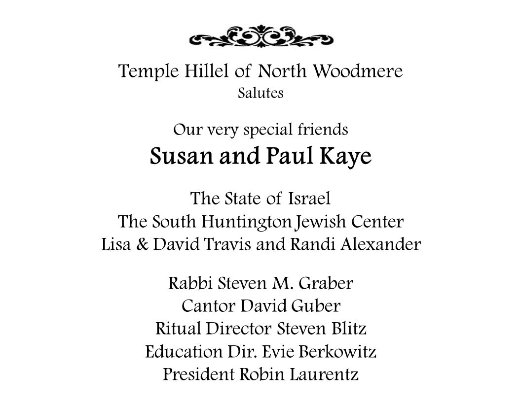 Temple Hillel of North Woodmere Salutes Our very special friends Susan and Paul Kaye The State of Israel The South Huntington Jewish Center Lisa & Dav