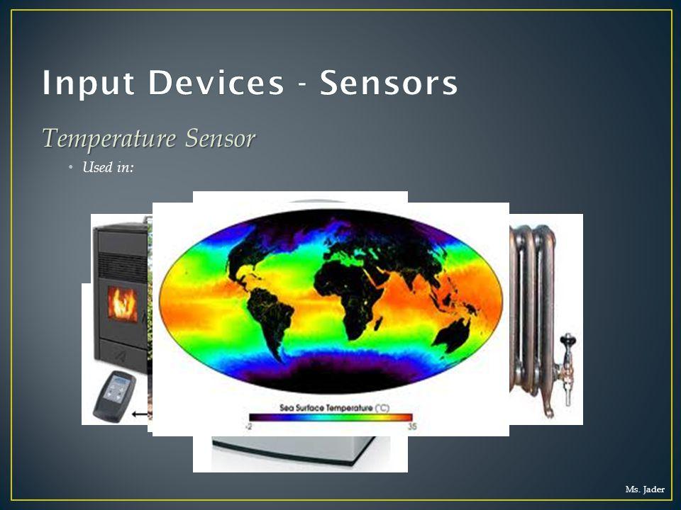 Ms. Jader Temperature Sensor Used in: