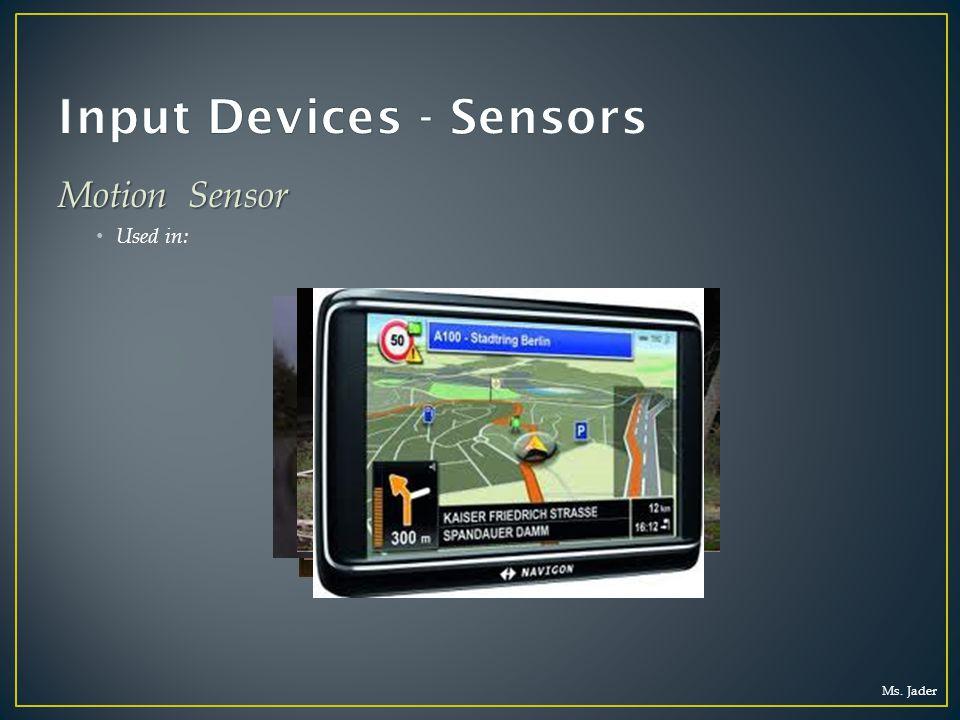Ms. Jader Motion Sensor Used in: