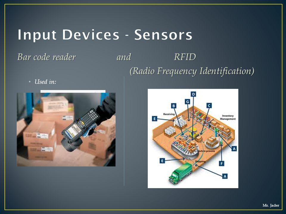 Ms. Jader Bar code reader and RFID (Radio Frequency Identification) (Radio Frequency Identification) Used in: