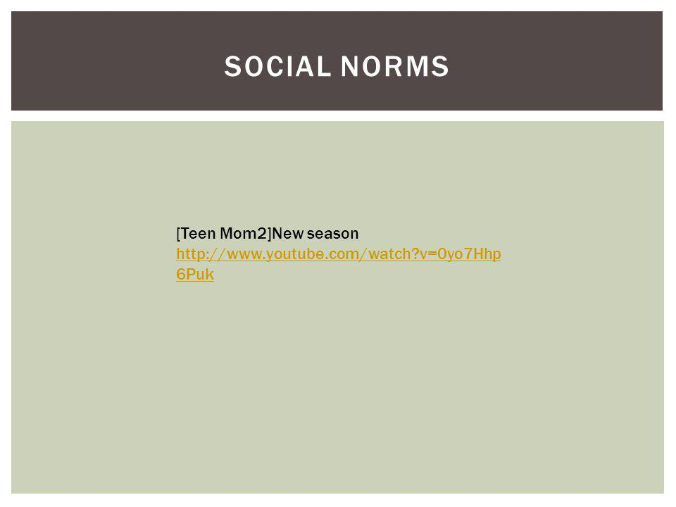 SOCIAL NORMS [Teen Mom2]New season http://www.youtube.com/watch v=0yo7Hhp 6Puk