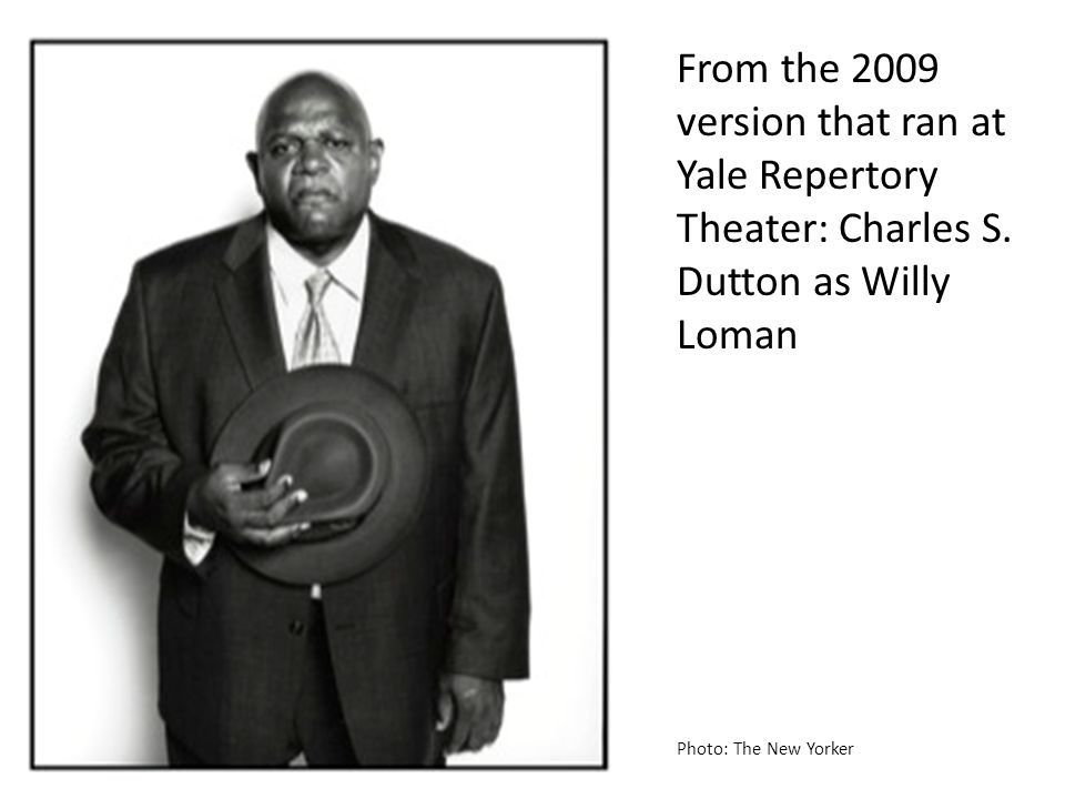 From the 2009 version that ran at Yale Repertory Theater: Charles S. Dutton as Willy Loman Photo: The New Yorker