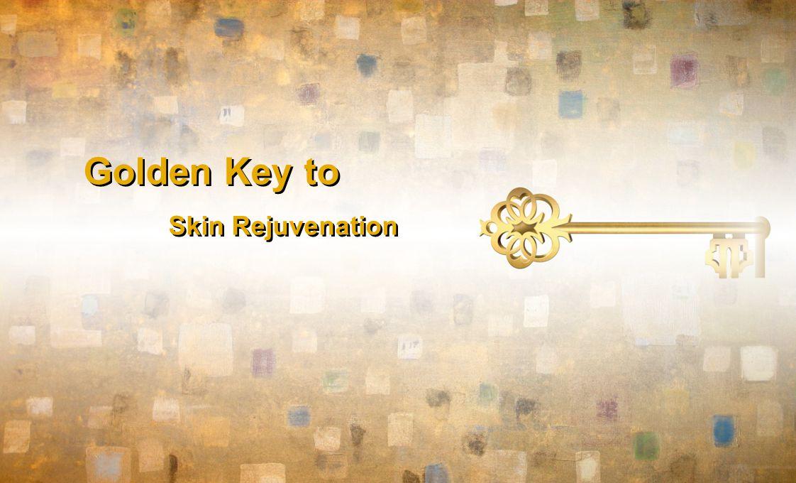 Golden Key to Skin Rejuvenation Golden Key to Skin Rejuvenation