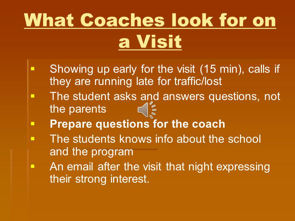 Time to Get Noticed Prepare a list of schools to contact Prepare a list of schools to contact Check the academic standards in Naviance Check the academic standards in Naviance Run the list past your coach(es) to get opinion on fit Run the list past your coach(es) to get opinion on fit Prepare athletic resume Prepare athletic resume Attend showcases and clinics Attend showcases and clinics Have film ready!!.