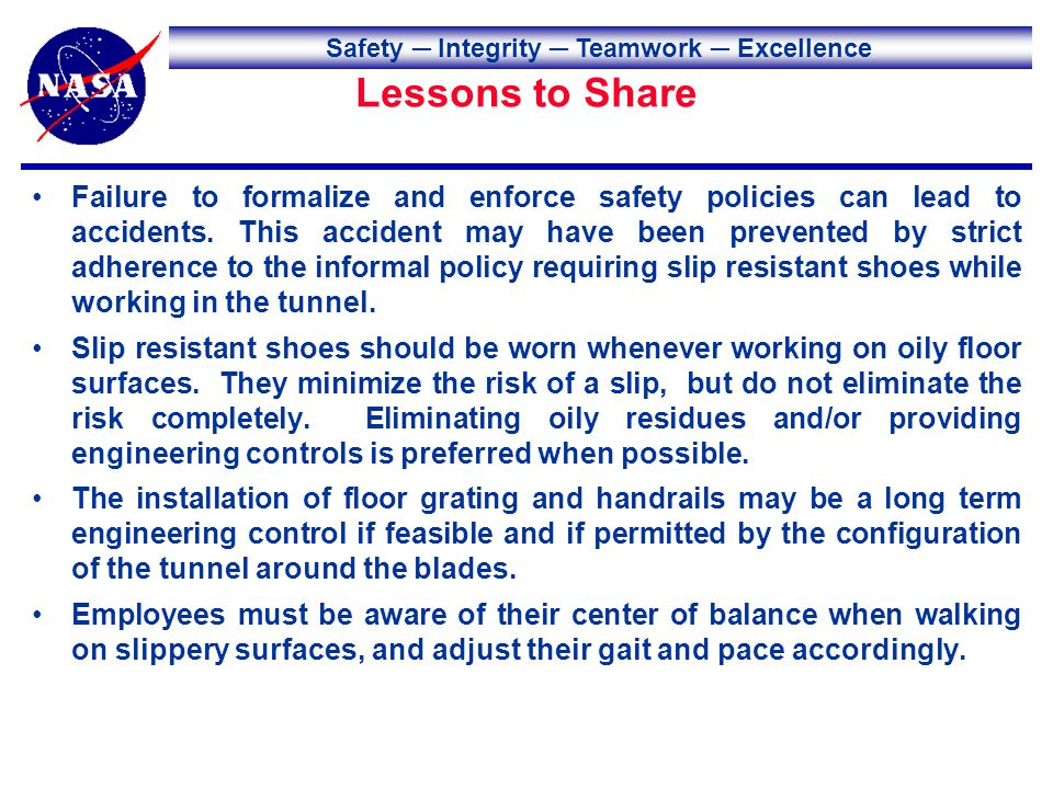 Safety Integrity Teamwork Excellence Lessons to Share Failure to formalize and enforce safety policies can lead to accidents.