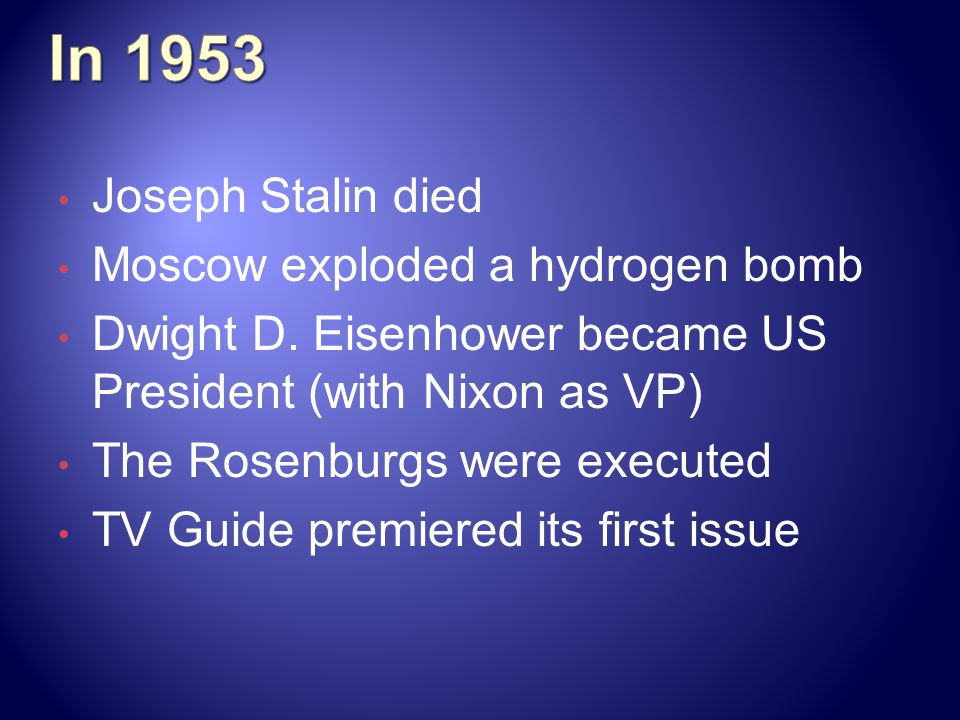 Joseph Stalin died Moscow exploded a hydrogen bomb Dwight D.