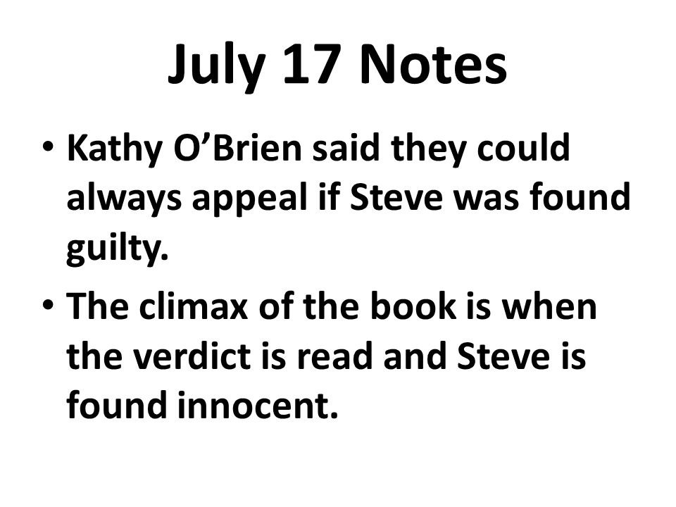 July 17 Notes Kathy OBrien stiffens and pulls away from Steve when he tries to embrace her.