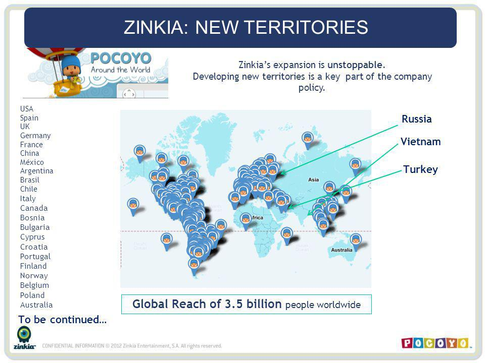 ZINKIA: NEW TERRITORIES Vietnam Russia Turkey Zinkias expansion is unstoppable.