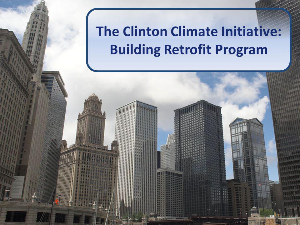 5 The Clinton Climate Initiative: Building Retrofit Program