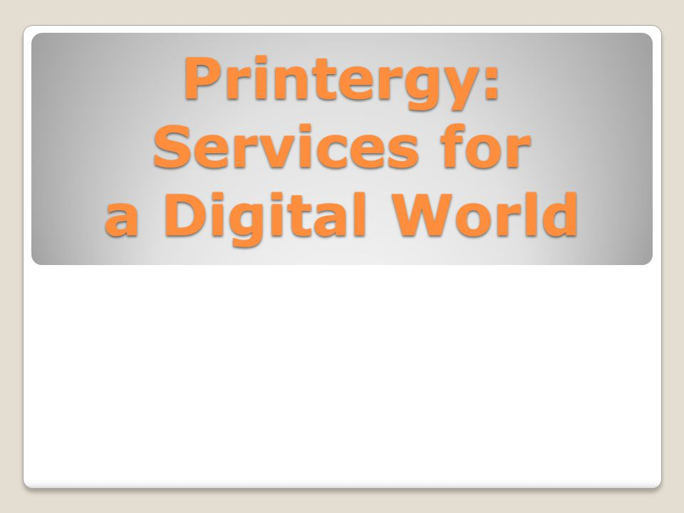 Printergy: Services for a Digital World