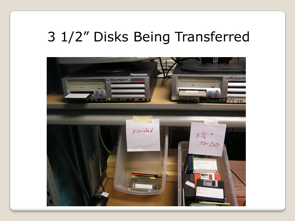 3 1/2 Disks Being Transferred
