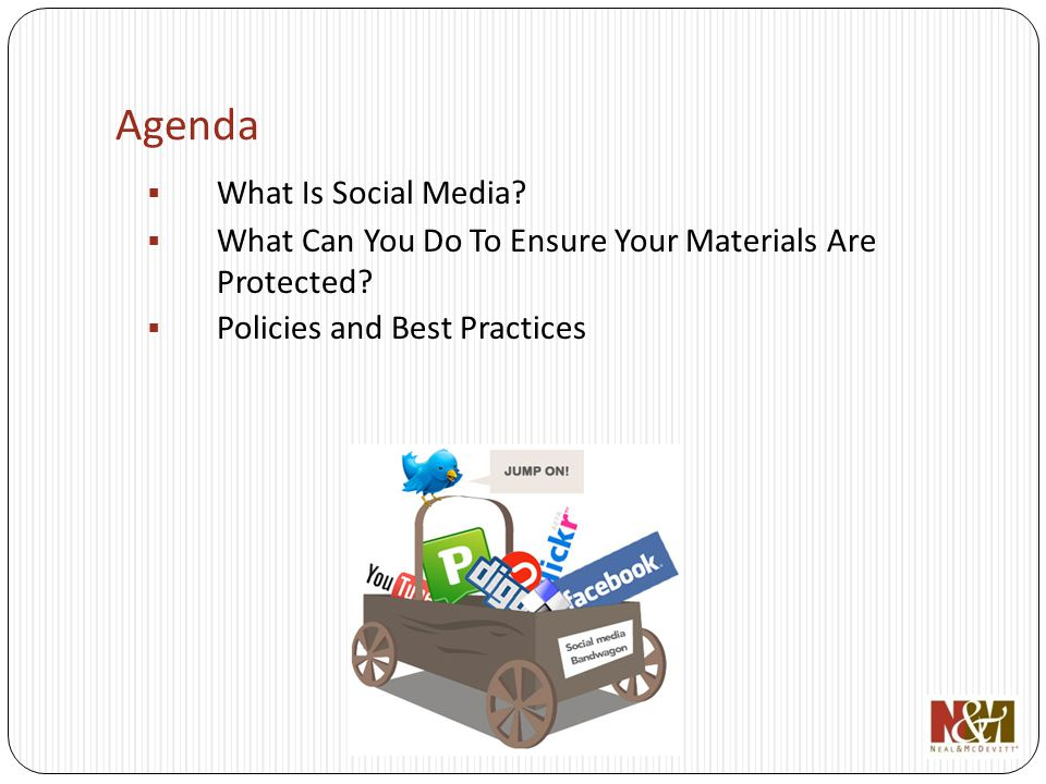 Agenda What Is Social Media. What Can You Do To Ensure Your Materials Are Protected.