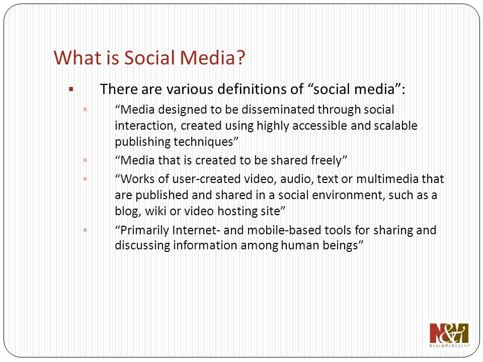 What is Social Media? There are various definitions of social media: Media designed to be disseminated through social interaction, created using highl