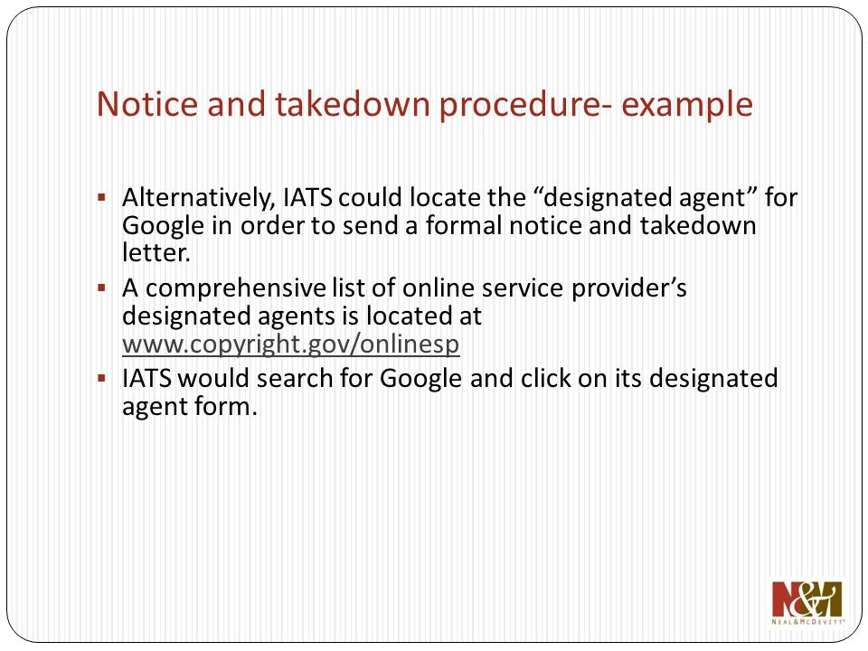 Alternatively, IATS could locate the designated agent for Google in order to send a formal notice and takedown letter.