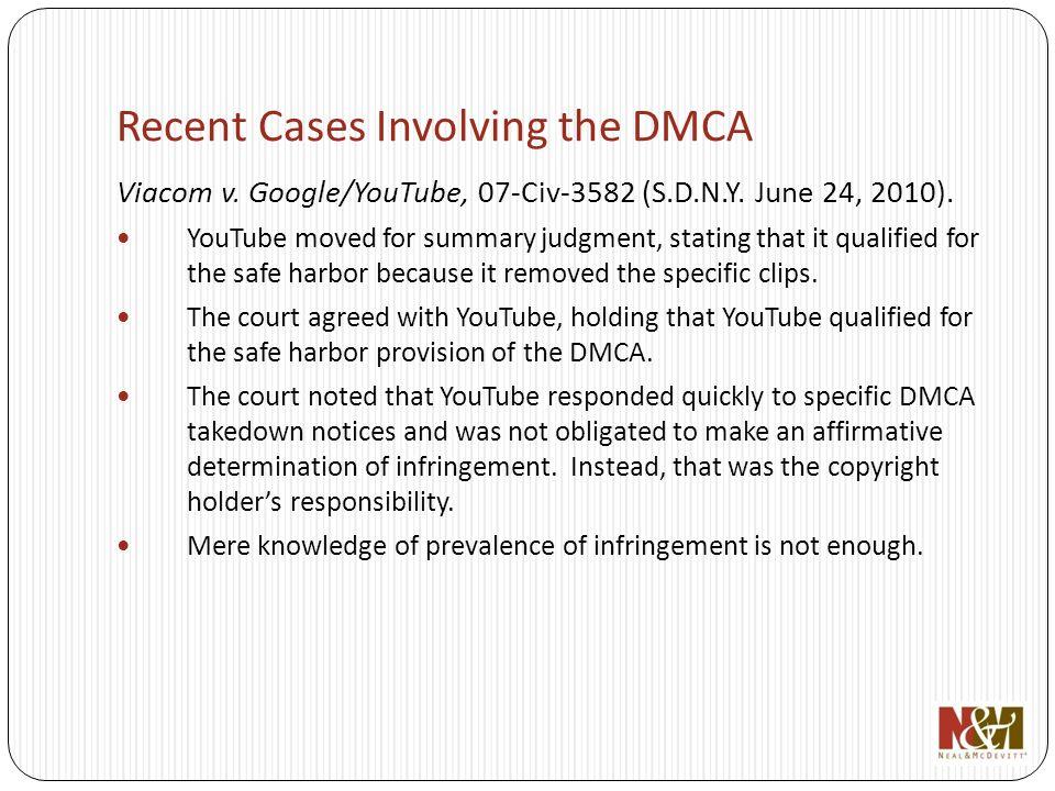 Recent Cases Involving the DMCA Viacom v. Google/YouTube, 07-Civ-3582 (S.D.N.Y.