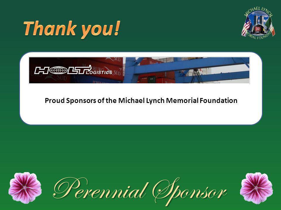 Perennial Sponsor Proud Sponsors of the Michael Lynch Memorial Foundation