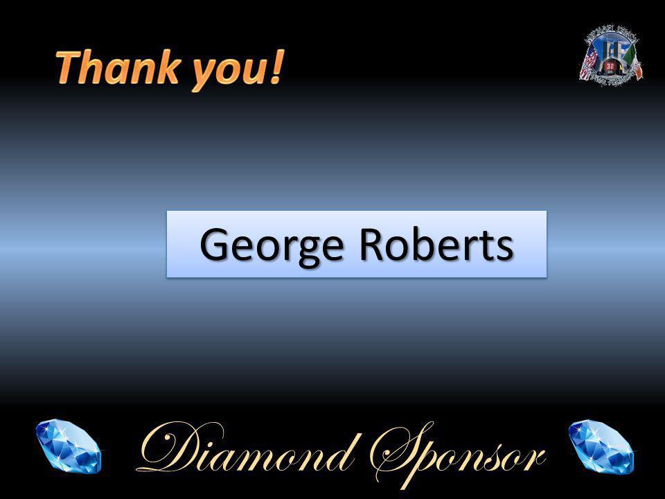 Diamond Sponsor George Roberts