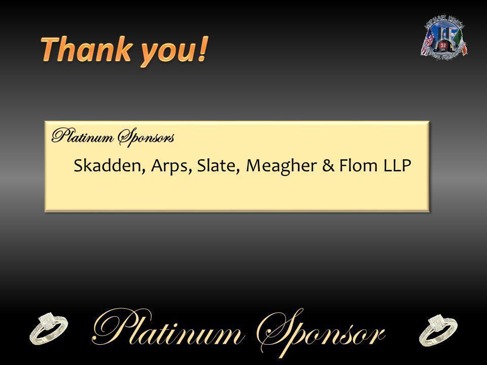 Platinum Sponsor Platinum Sponsors Skadden, Arps, Slate, Meagher & Flom LLP Platinum Sponsors Skadden, Arps, Slate, Meagher & Flom LLP