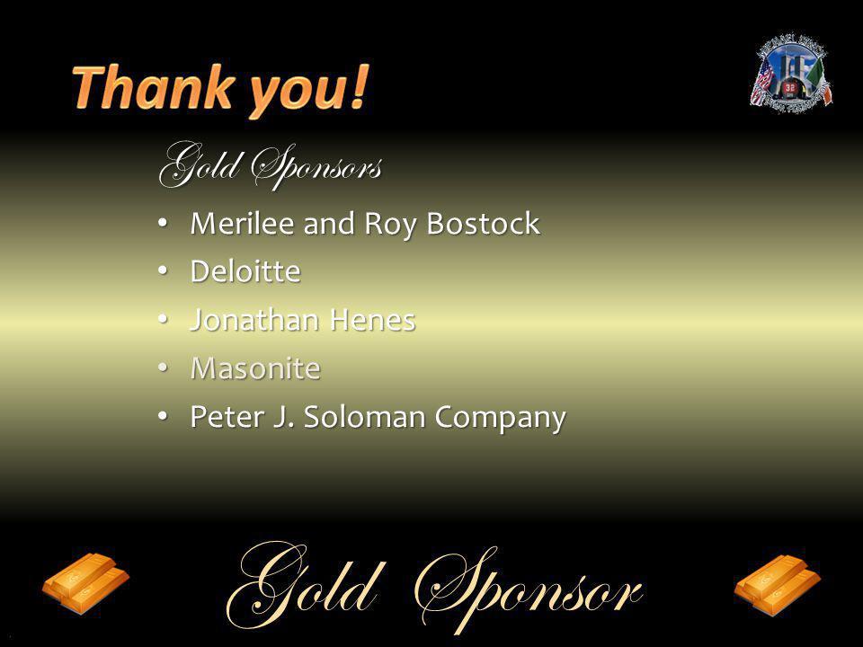 Gold Sponsor Gold Sponsors Merilee Merilee and Roy Bostock Deloitte Deloitte Jonathan Jonathan Henes Masonite Masonite Peter Peter J. Soloman Company.