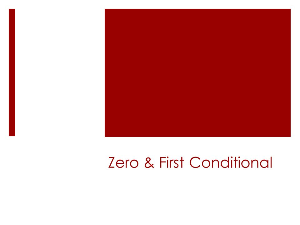 Zero & First Conditional