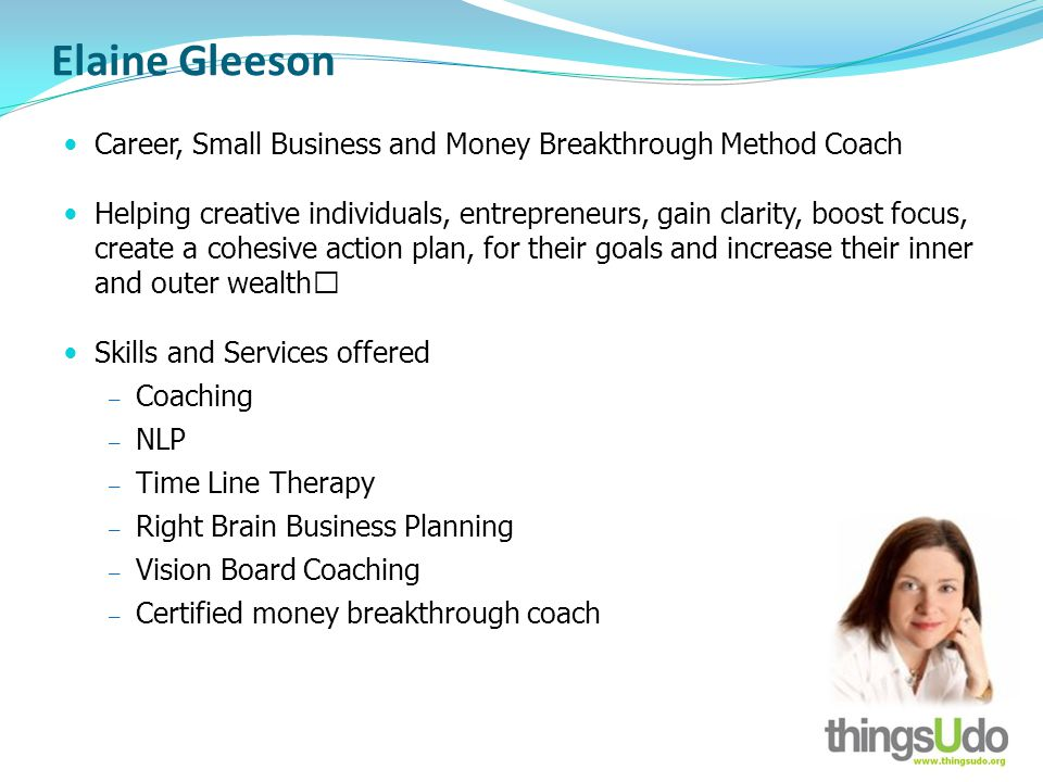 Elaine Gleeson Career, Small Business and Money Breakthrough Method Coach Helping creative individuals, entrepreneurs, gain clarity, boost focus, crea