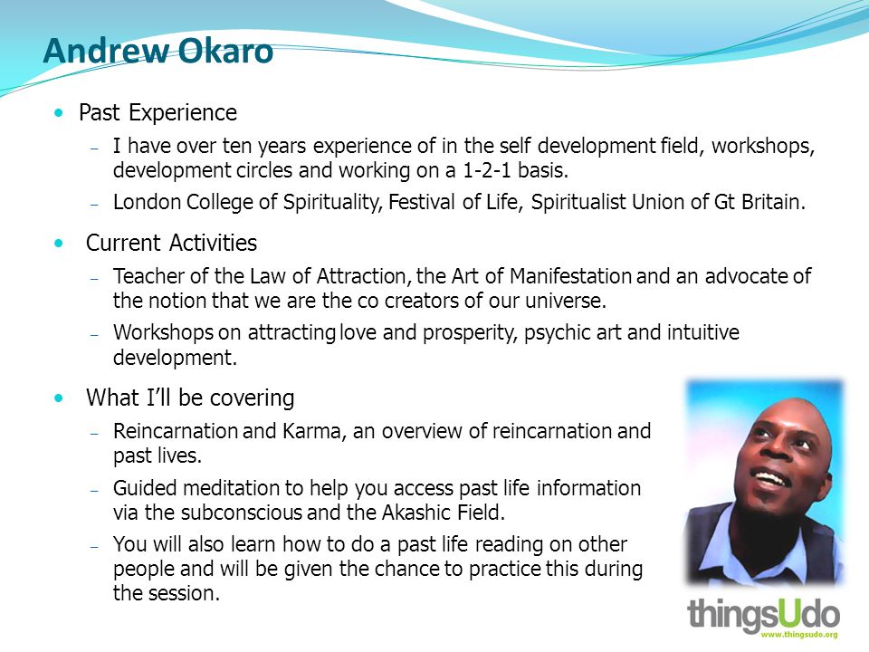 Past Experience I have over ten years experience of in the self development field, workshops, development circles and working on a 1-2-1 basis.
