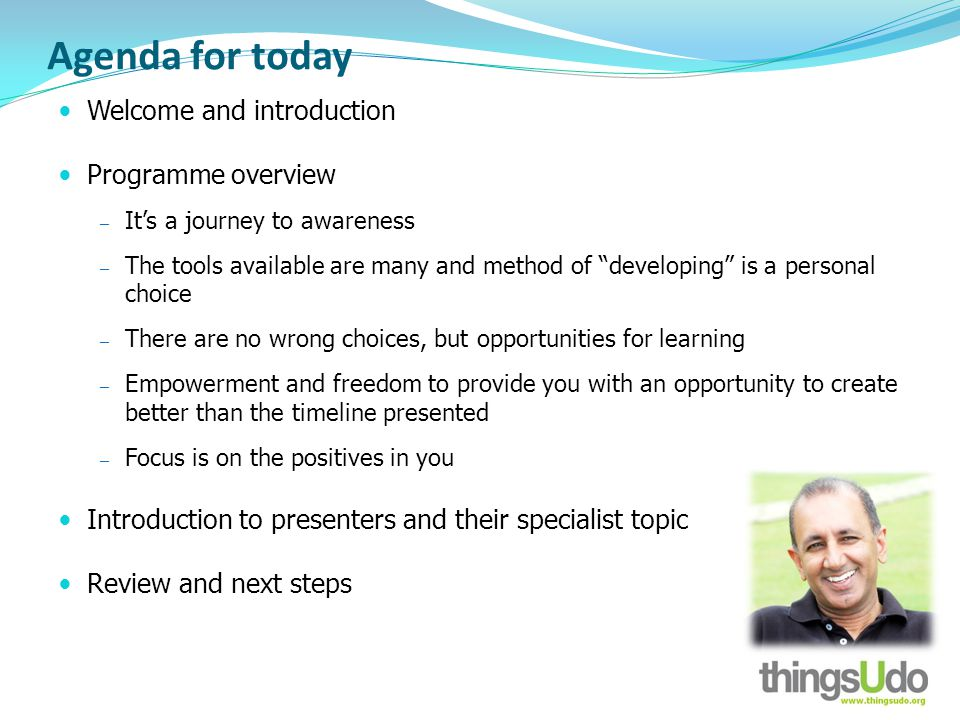 Agenda for today Welcome and introduction Programme overview Its a journey to awareness The tools available are many and method of developing is a per