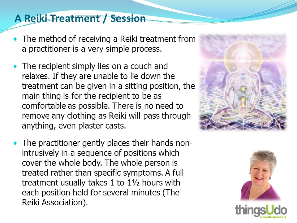 A Reiki Treatment / Session The method of receiving a Reiki treatment from a practitioner is a very simple process.