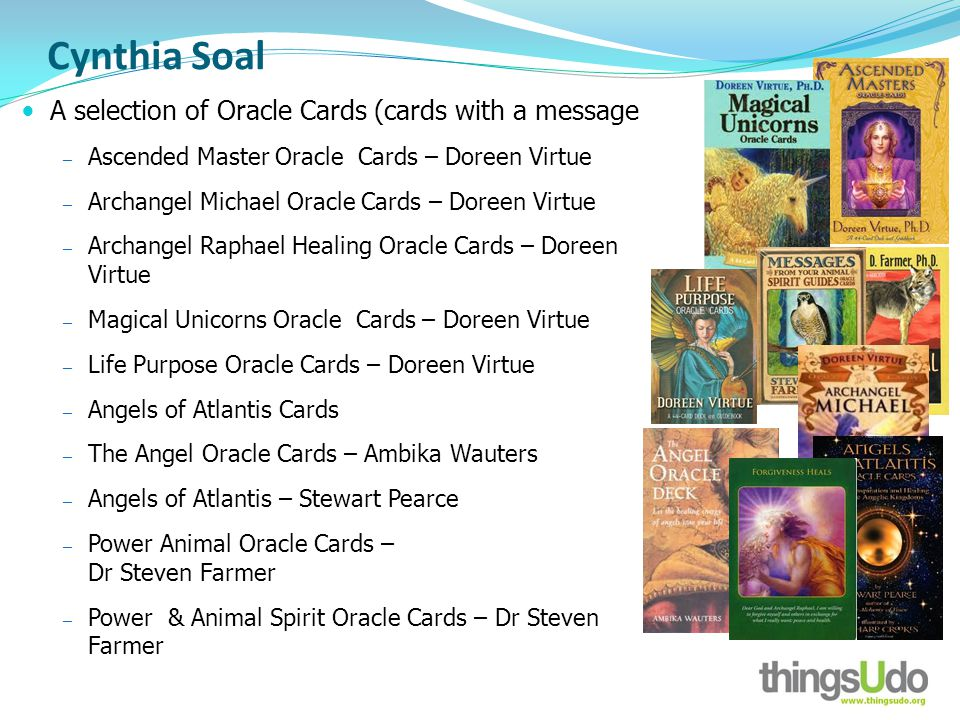 Cynthia Soal A selection of Oracle Cards (cards with a message Ascended Master Oracle Cards – Doreen Virtue Archangel Michael Oracle Cards – Doreen Vi