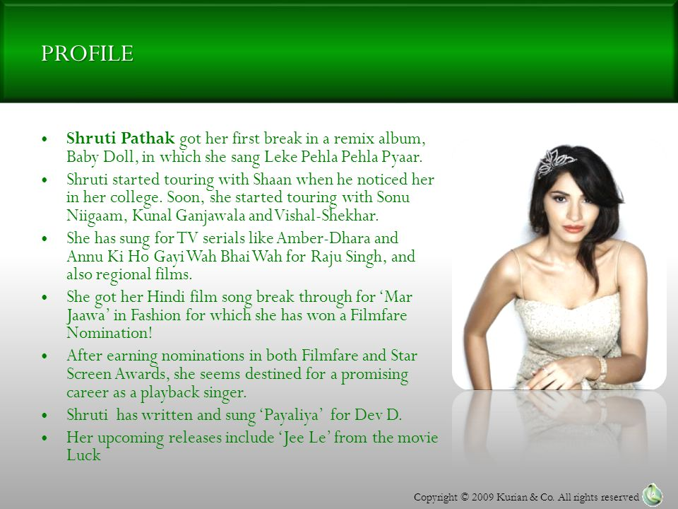 PROFILE Shruti Pathak got her first break in a remix album, Baby Doll, in which she sang Leke Pehla Pehla Pyaar.
