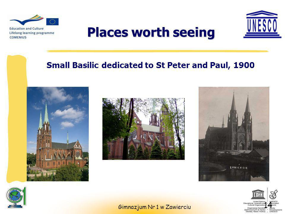 Places worth seeing Places worth seeing 6 14 Gimnazjum Nr 1 w Zawierciu Small Basilic dedicated to St Peter and Paul, 1900