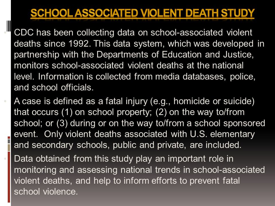 CDC has been collecting data on school-associated violent deaths since 1992.