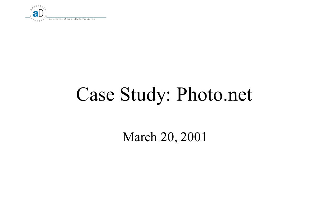 Case Study: Photo.net March 20, 2001