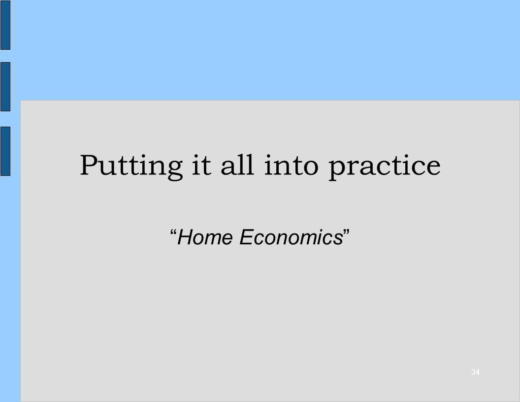 34 Putting it all into practice Home Economics