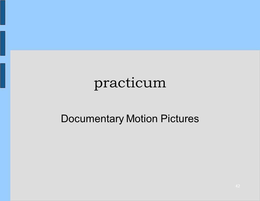 42 practicum Documentary Motion Pictures