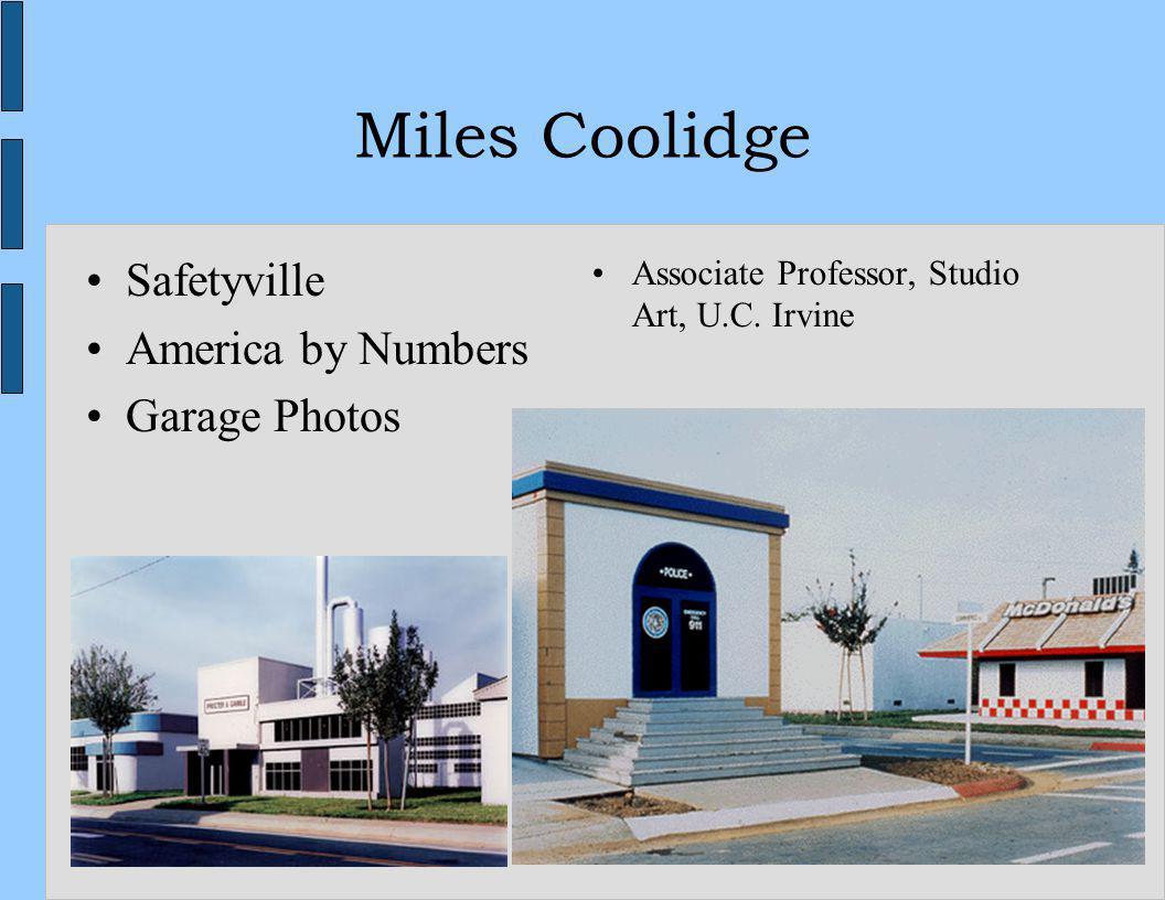 48 Miles Coolidge Safetyville America by Numbers Garage Photos Associate Professor, Studio Art, U.C. Irvine