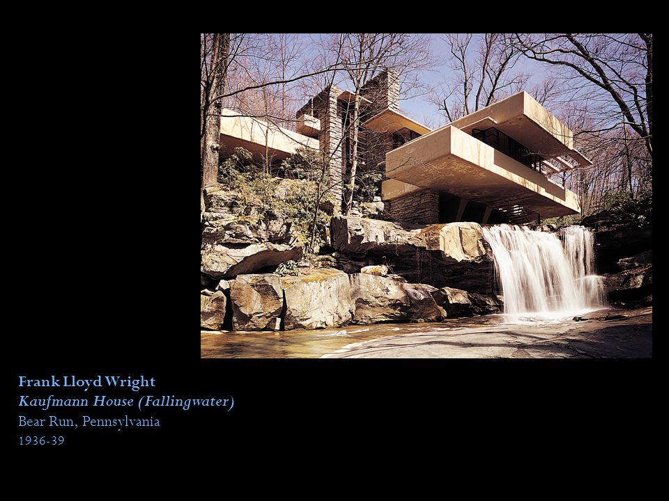 Frank Lloyd Wright Kaufmann House (Fallingwater) Bear Run, Pennsylvania 1936-39