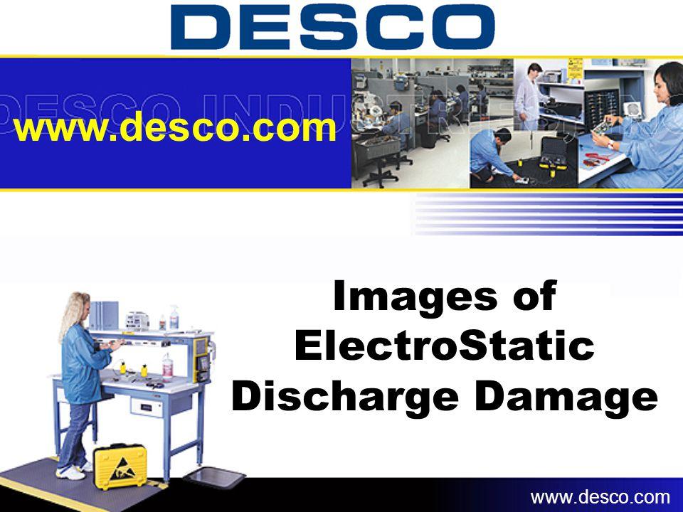 Images of ElectroStatic Discharge Damage www.desco.com
